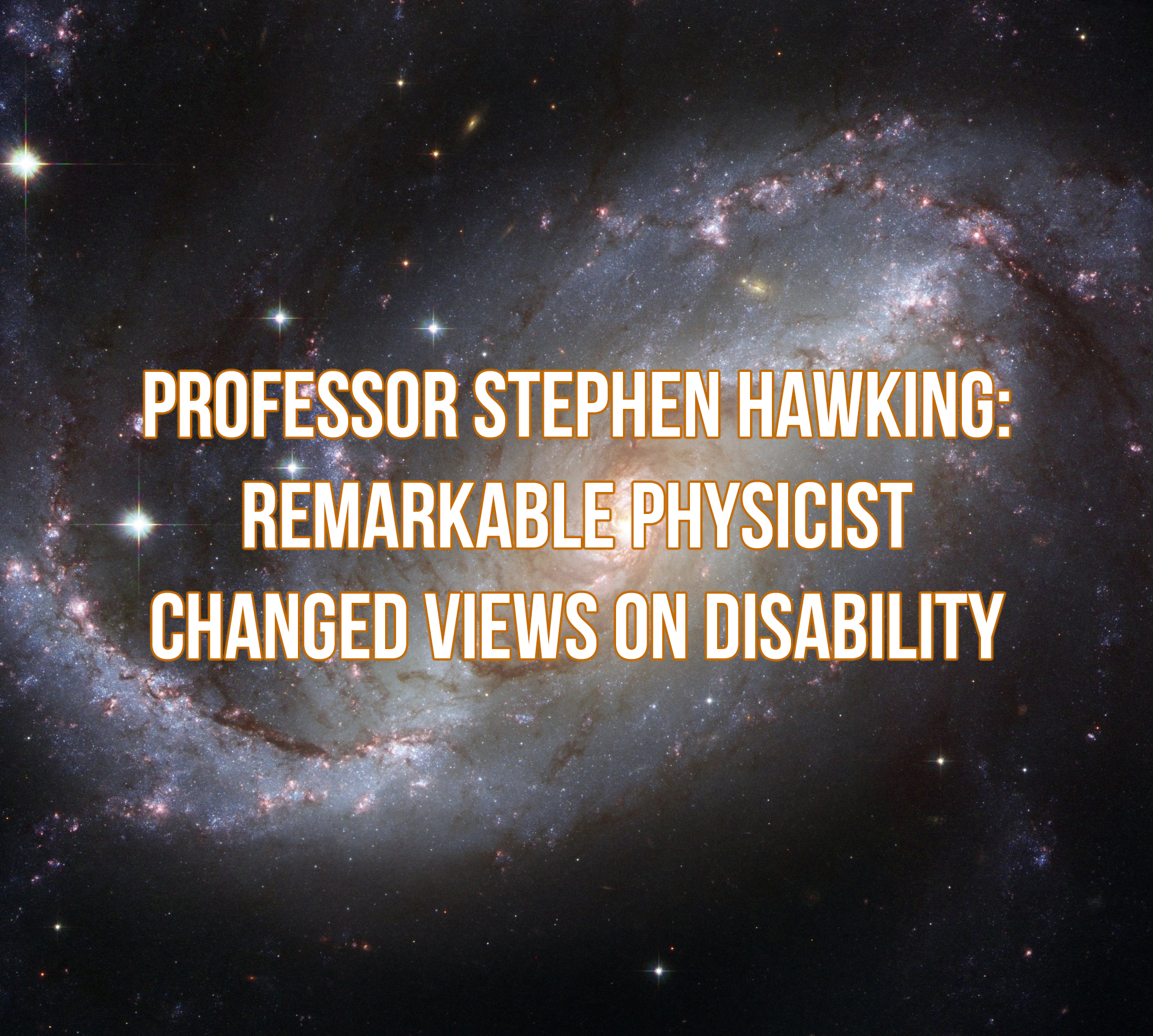 Stephen Hawking: Remarkable Physicist never let his disability stop him